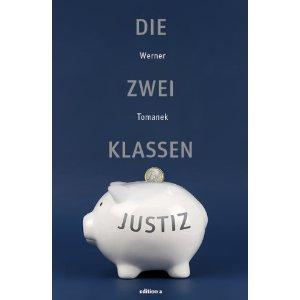 Werner Tomanek - Die Zwei Klassen Justiz